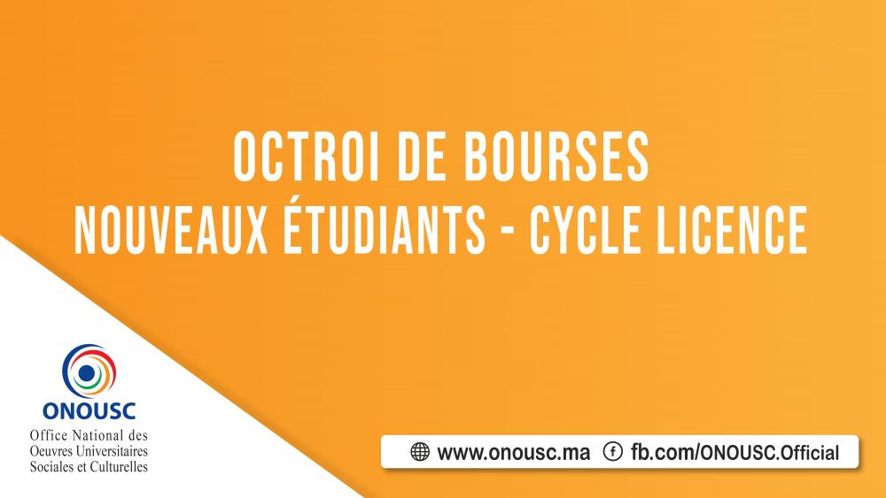 OCTROI DE BOURSES POUR LES NOUVEAUX ETUDIANTS INSCRITS EN CYCLE LICENCE