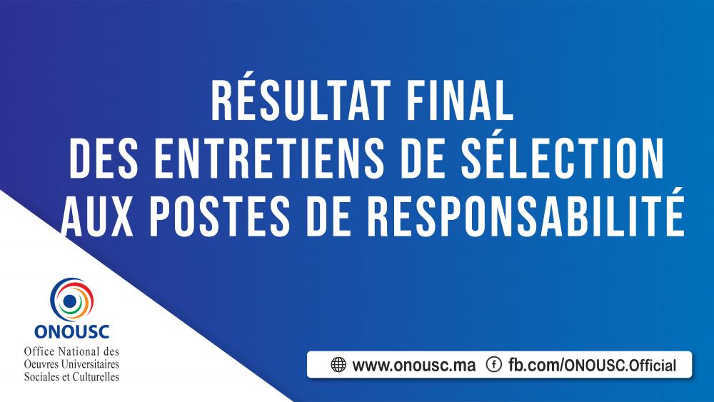 RESULTAT FINAL DES ENTRETIENS DE SELECTION DES POSTES DE RESPONSABILITE
