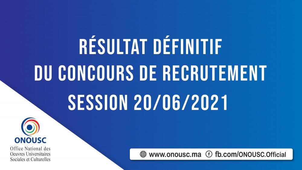 RÉSULTAT DÉFINITIF DU CONCOURS DE RECRUTEMENT SESSION 20/06/2021